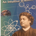 Swami Vivekananda – an Intuitive Scientist, A brief from the book written by T.G.K.Murty in 2012  (Vijai Singhal)